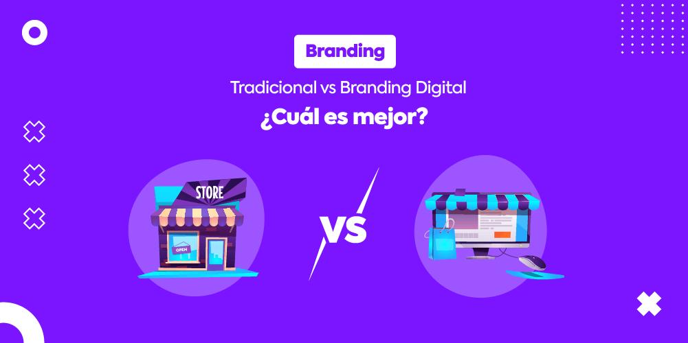 Branding tradicional vs Branding Digital